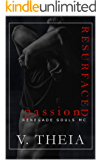 Resurfaced Passion (Renegade Souls MC Romance Saga Book 6)