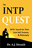The INTP Quest: INTPs' Search for Their Core Self, Purpose, & Philosophy (English Edition)