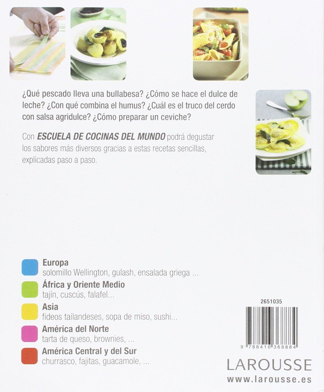 Escuela De Cocinas Del Mundo (Larousse - Libros Ilustrados/ Prácticos - GastronomÃa): varios: 9788416368884: Amazon.com: Books