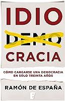 Idiocracia: Cómo Cargarse Una Democracia En Solo