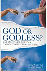God or Godless?: One Atheist. One Christian. Twenty Controversial Questions. Kindle Edition