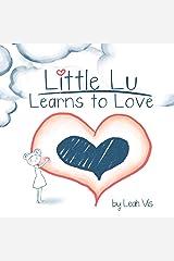 Little Lu Learns to Love (Little Lu - A Kid Like You Book 2) Kindle Edition