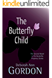 The Butterfly Child (Butterfly Prophecy Series)