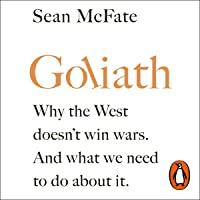 Goliath: Why the West Doesn't Win Wars. And What We Need to Do About It