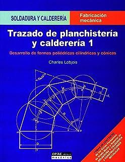 Trazado de planchistería y calderería, 1: Desarrollo de formas poliédricas, cilíndricas y cónicas