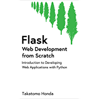 Flask Web Development from Scratch: Introduction to Developing Web Applications with Python (English Edition)