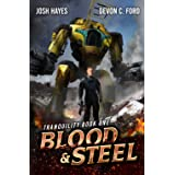 Blood and Steel: A Military Sci-Fi Series (Tranquility)