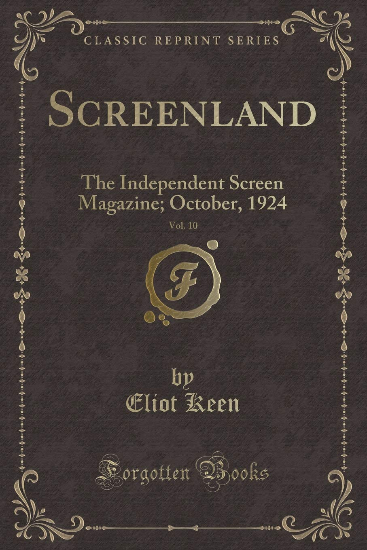 Download Screenland, Vol. 10: The Independent Screen Magazine; October, 1924 (Classic Reprint) PDF