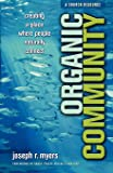 Organic Community: Creating A Place Where People Naturally Connect (ēmersion: Emergent Village resources for communities…