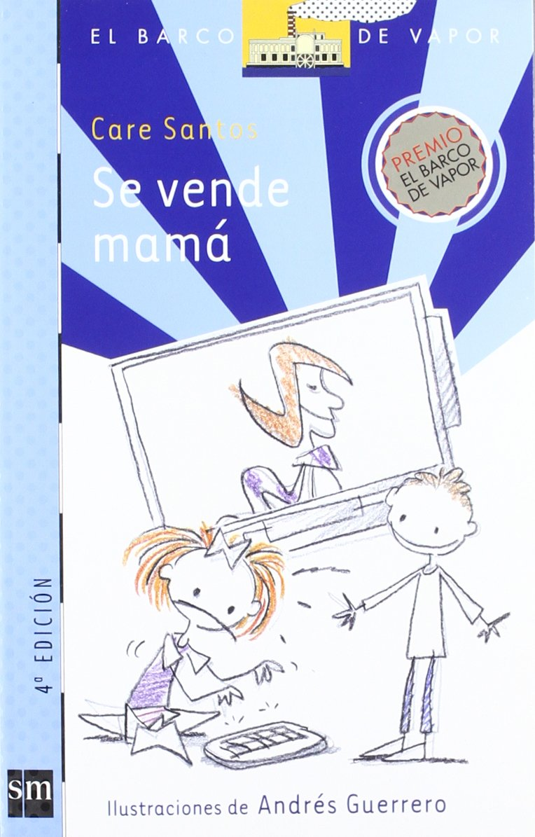Se vende mama (El Barco De Vapor: Serie Azul / the Steamboat: Blue Series)  (Spanish) Paperback – Illustrated, 22 Jun 2009