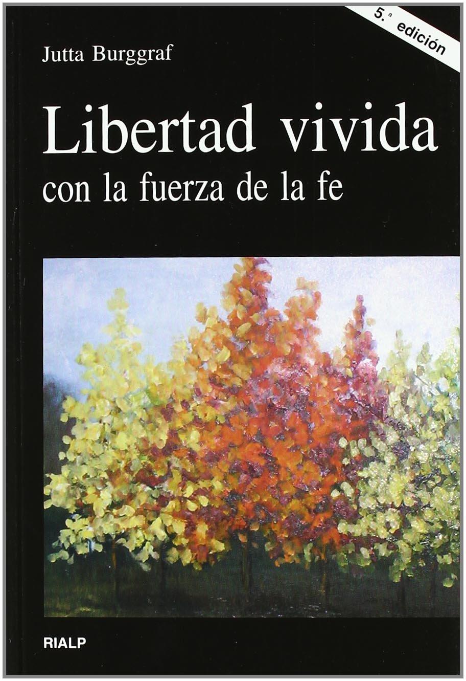 Libertad vivida con la fuerza de la fe (Vértice): Amazon.es: Burggraf, Jutta: Libros