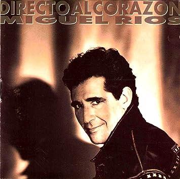 Directo Al Corazon: Miguel Rios: Amazon.es: Música