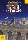 Les Messagers du temps, VI:Le Noël de l'an 800