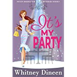 It's My Party: A Hidden Identity Royal Romantic Comedy (Seven Brides for Seven Mothers Book 3)