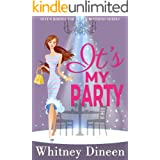 It's My Party: A Royal Romantic Comedy (Seven Brides for Seven Mothers Book 3)