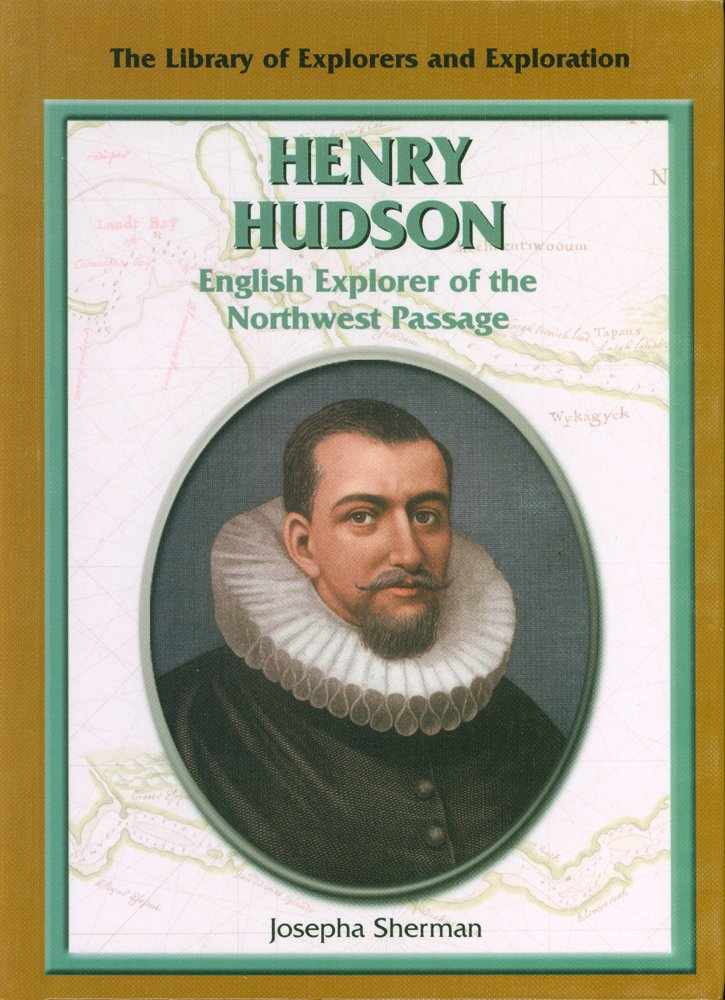 Download Henry Hudson: English Explorer of the Northwest Passage (The Library of Explorers and Exploration) pdf epub