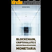 Blockchain, criptovalute e decentralizzazione monetaria