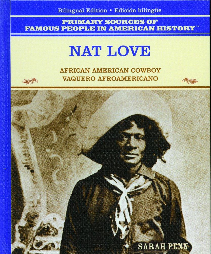 Read Online Nat Love: Vaquero Afroamericano (Grandes Personajes en la Historia de los Estados Unidos) (Spanish Edition) ebook
