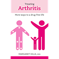 Treating Arthritis: The Drug Free Way (Overcoming Common Problems)