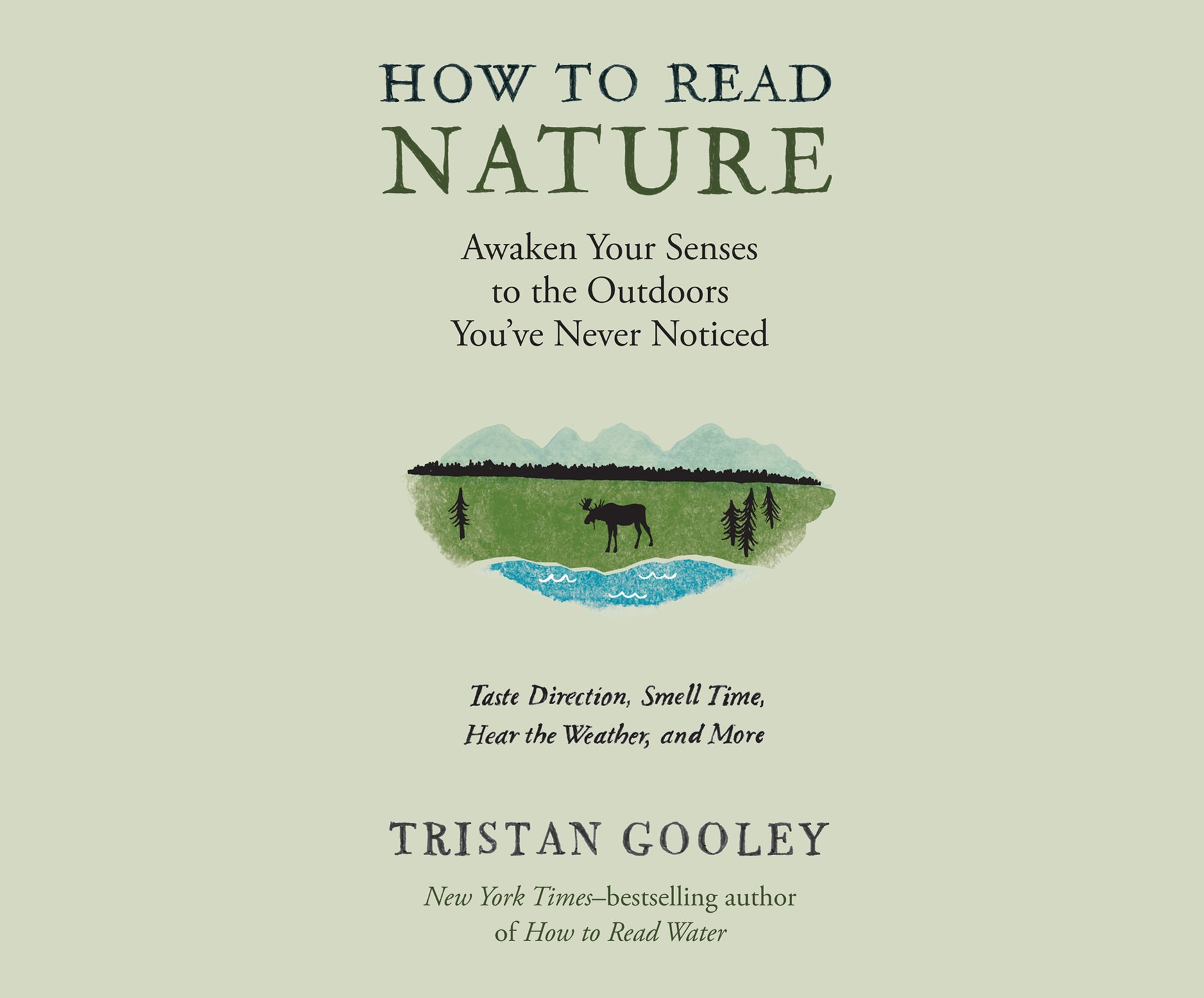 How to read nature an experts guide to discovering the outdoors how to read nature an experts guide to discovering the outdoors youve never noticed tristan gooley qarie marshall 9781520080062 amazon books fandeluxe Image collections