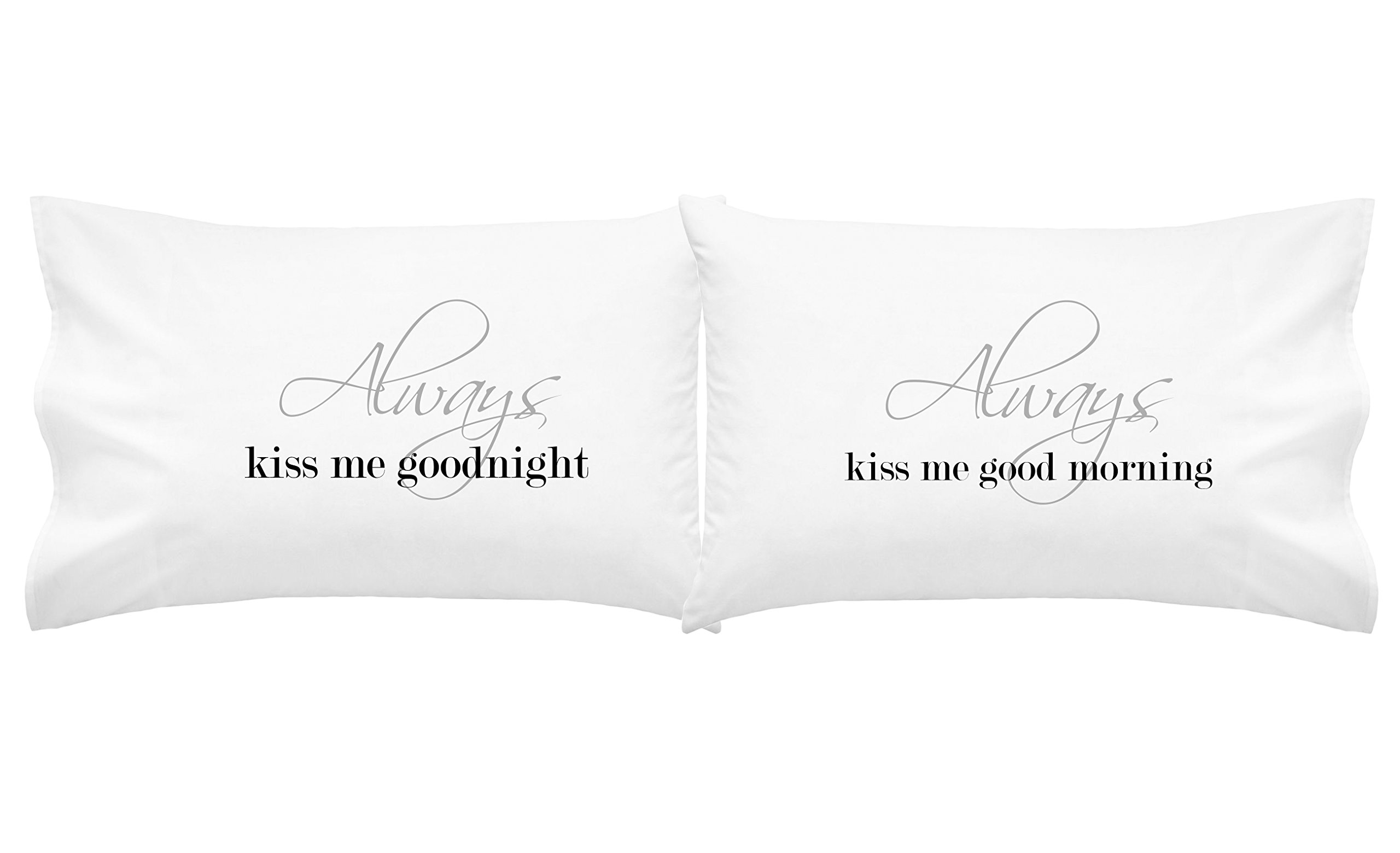 Oh, Susannah Always Kiss Me Goodnight Always Kiss Me Good Morning Couples Pillowcases (For Weddings, People in Love) (Two 20x30 Inches Standard/Queen Pillow Cases)