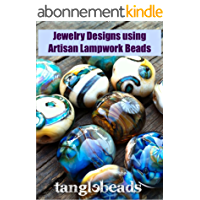 Jewelry Designs using Artisan Lampwork Beads (Jewelry Inspirations) (English Edition)