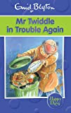 Mr Twiddle in Trouble Again (Enid Blyton Happy Days)