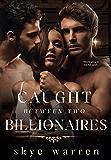 Caught Between Two Billionaires