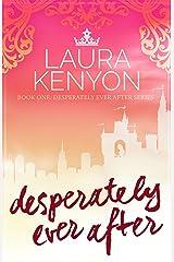 Desperately Ever After: Desperately Ever After, Book 1 Kindle Edition