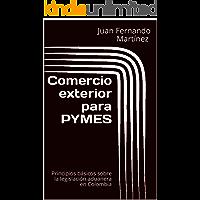 Comercio exterior para PYMES: Principios básicos sobre la legislación aduanera en Colombia (Comext para PYMES nº 1)