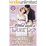 What Would a Duke Do?: A Regency Romance (Seductive Scoundrels Book 4)