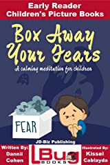 Box Away Your Fears - Early Reader - Children's Picture Books Kindle Edition