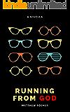 Running From God: A Contemporary Novella