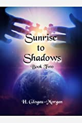 Sunrise to Shadows (Midnight to Morning Book 2) Kindle Edition