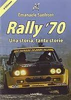 Rally '70. Una Storia Tante Storie. Ediz.