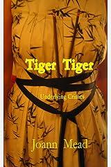 Tiger Tiger: Underlying Crimes Kindle Edition