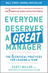 Everyone Deserves a Great Manager: The 6 Critical Practices for Leading a Team Hardcover