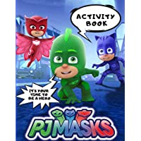PJ MASKS Activity Book: It's Your Time To Be a Hero , activity books for kids ages 4-8 , Coloring, Dot To Dot, Mazes…