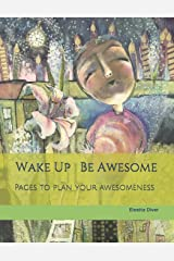 Wake Up Be Awesome: Plan your awesomeness Paperback