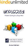 UNPUZZLED: Problem Solving for a Busy Mind (The Busy Mind Book 2)