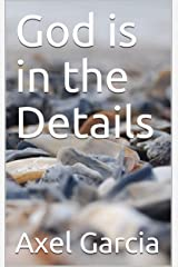 God is in the Details Kindle Edition