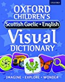 Oxford Children's Scottish Gaelic-English Visual Dictionary (Oxford Children's Visual Dictionary)