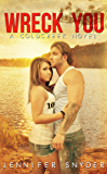 Wreck You (A Coldcreek Novel Book 3)