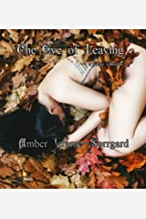 The Eve of Leaving, a poetry collection Kindle Edition