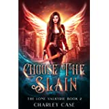 Choose The Slain (The Lone Valkyrie)