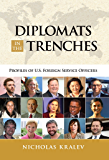 Diplomats in the Trenches: Profiles of U.S. Foreign Service Officers (English Edition)