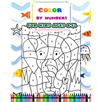 Color By Numbers For Kids Ages 8-12: Unique Color By Number Design for drawing and coloring Stress Relieving Designs for…