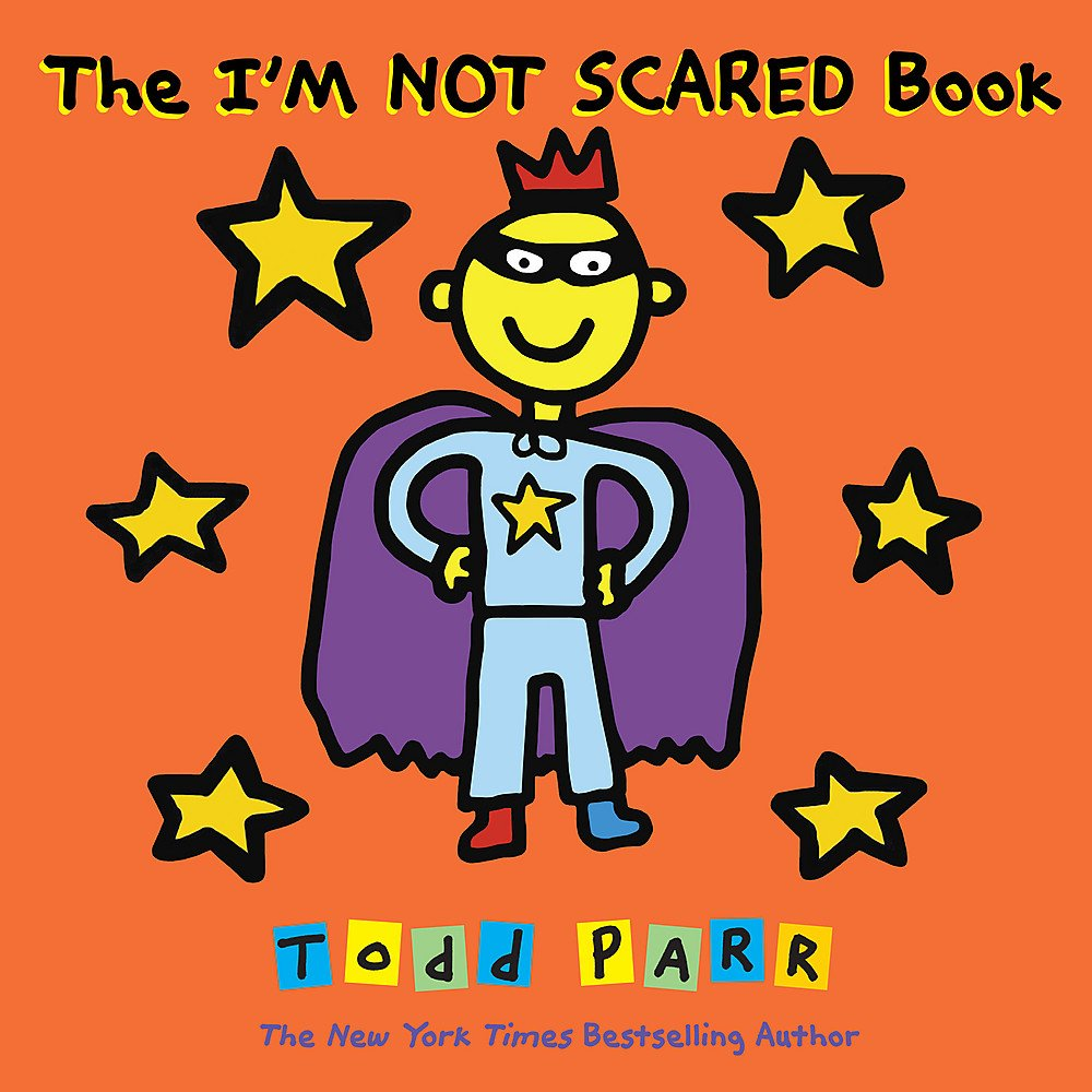 The I'M NOT SCARED Book: Todd Parr: 9780316431989: Amazon