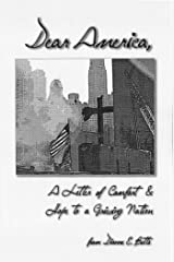 Dear America: A Letter of Comfort & Hope to a Grieving Nation Kindle Edition