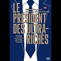 Le président des ultra-riches (French Edition)